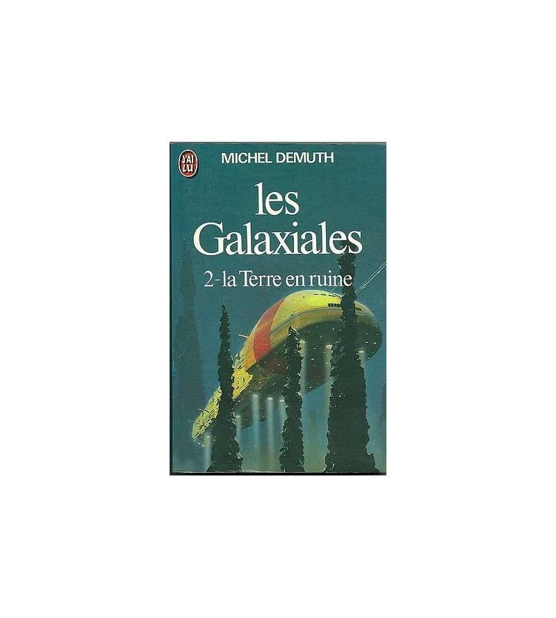 Les Galaxiales 2, la Terre en ruine