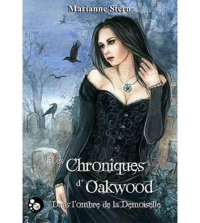 Les chroniques d'Oakwood - Dans l'ombre de la demoiselle