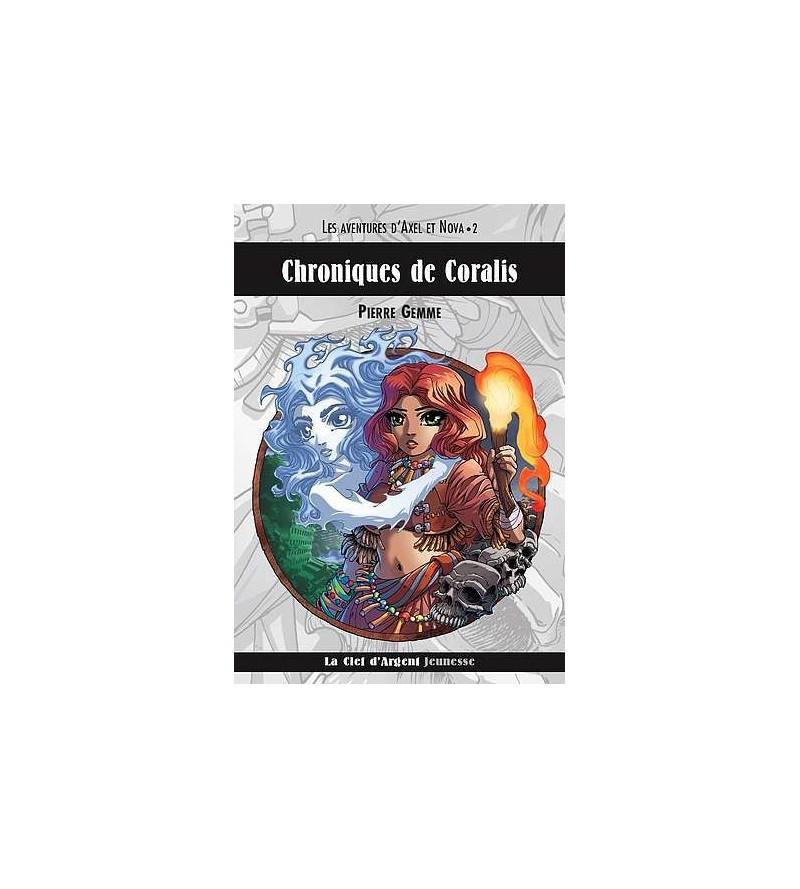 Les aventures d'Axel et Nova 2, chroniques de Coralis