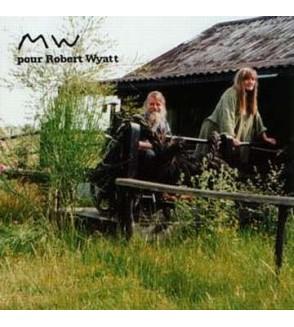 MW pour Robert Wyatt (CD)