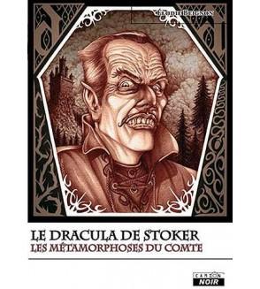 Le Dracula de Stoker, les métamorphoses du comte