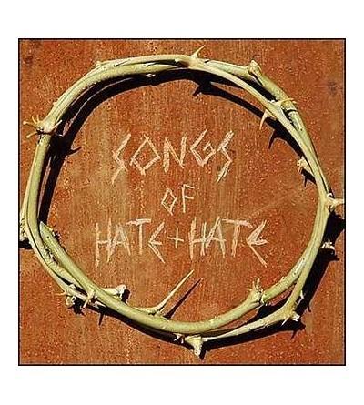 Songs of hate + hate (CD)