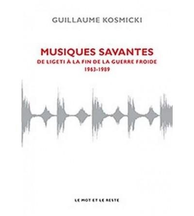 Musiques savantes: de Ligeti à la fin de la guerre froide 1963-1989