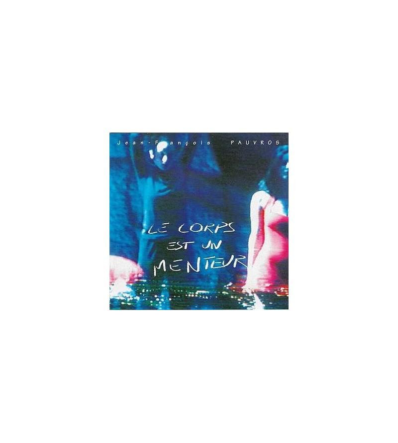 Le corps est un menteur (CD)