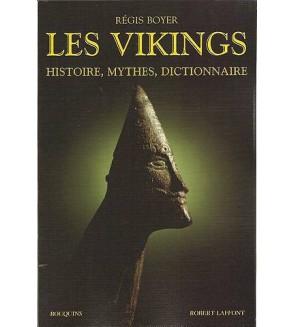 Les vikings : histoire, mythes, dictionnaire