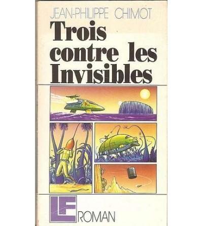 Trois contre les invisibles