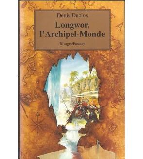 Le cycle de l'ancien futur 1 : Longwor, l'Archipel-Monde