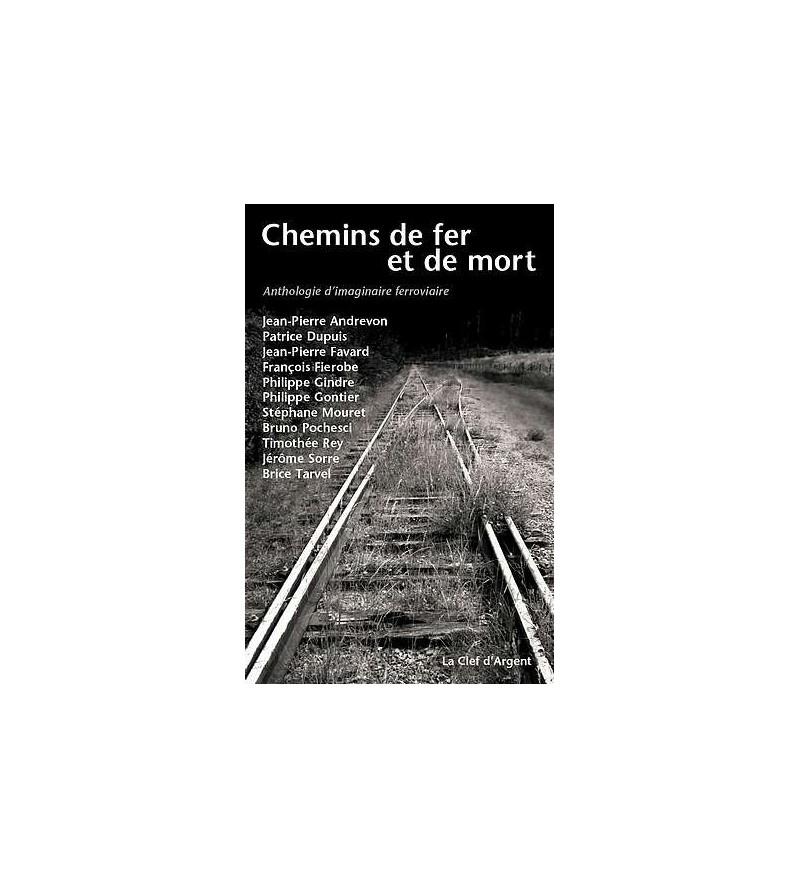 Anthologie : Chemins de fer et de mort