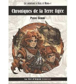 Les aventures d'Axel et Nova 1, chroniques de la Terre figée
