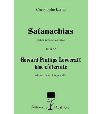 Satanachias suivi de Howard Phillips Lovecraft bloc d'éternité