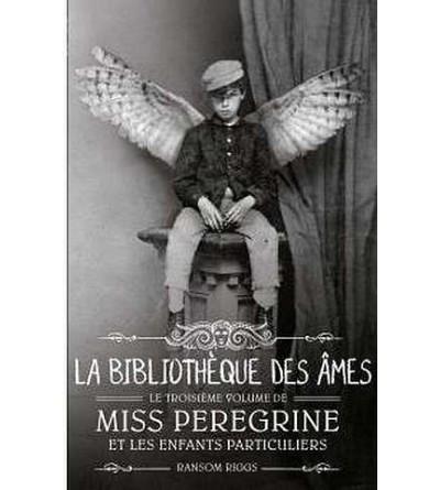 Miss Peregrine et les enfants particuliers 3 : La bibliothèque des âmes