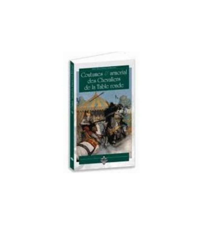 Coutumes & armorial des chevaliers de la table ronde