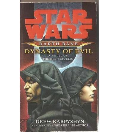 Star wars – Darth Bane – Dynasty of evil