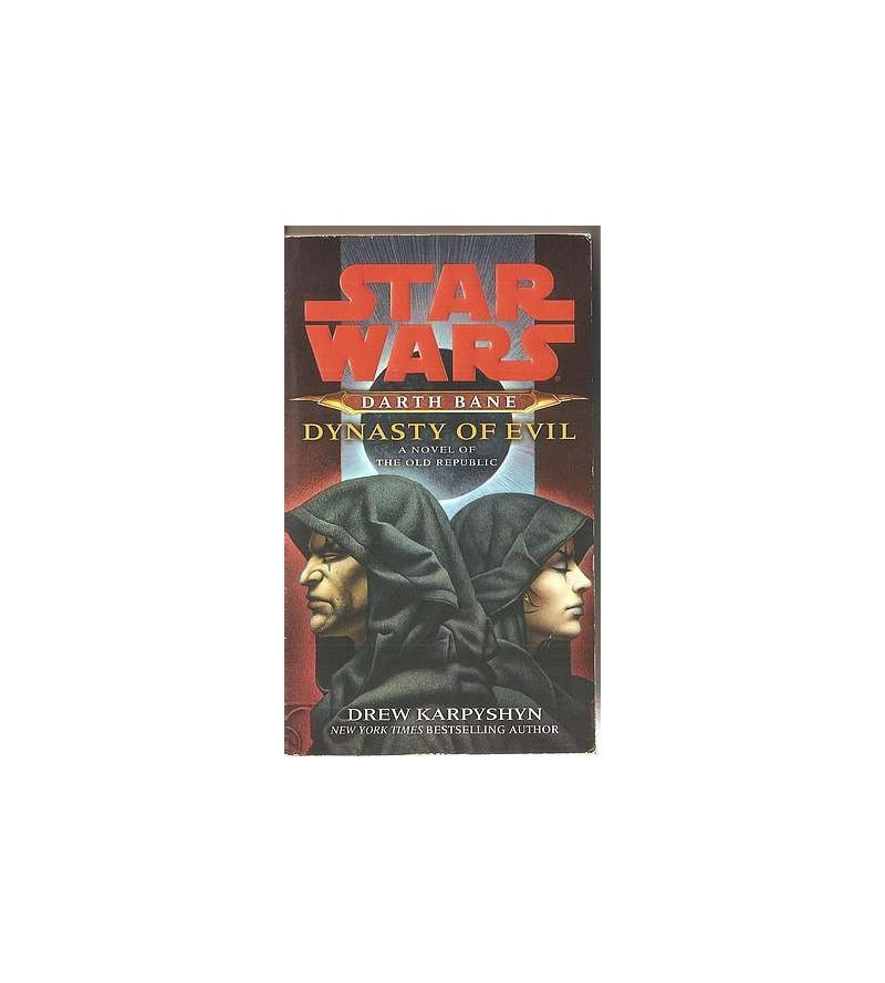 Star wars – Darth Bane – Dynasty of evil