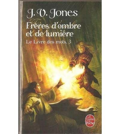Le livre des mots 3 : frères d'ombre et de lumière