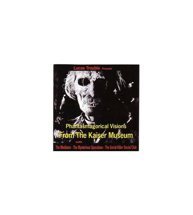 Lucas Trouble presents Phantasmagorical visions from the Kaiser Museum (CD)
