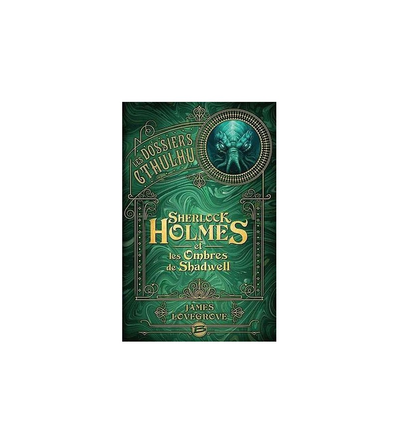 Les dossiers Cthulhu – Sherlock Holmes et les ombres de Shadwell