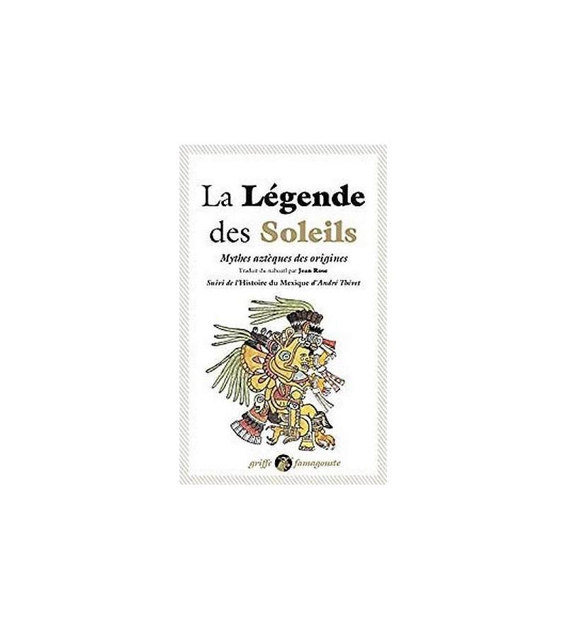 La légende des soleils – mythes aztèques des origines