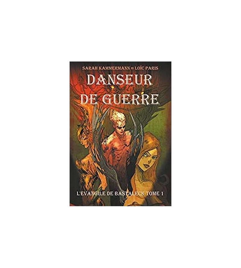 L'évangile de Bastaleck 1 : Danseur de guerre
