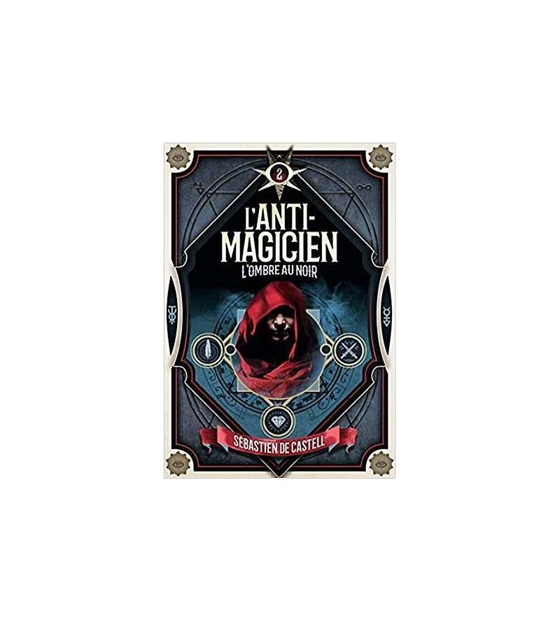 L'anti-magicien 2 : l'ombre au noir
