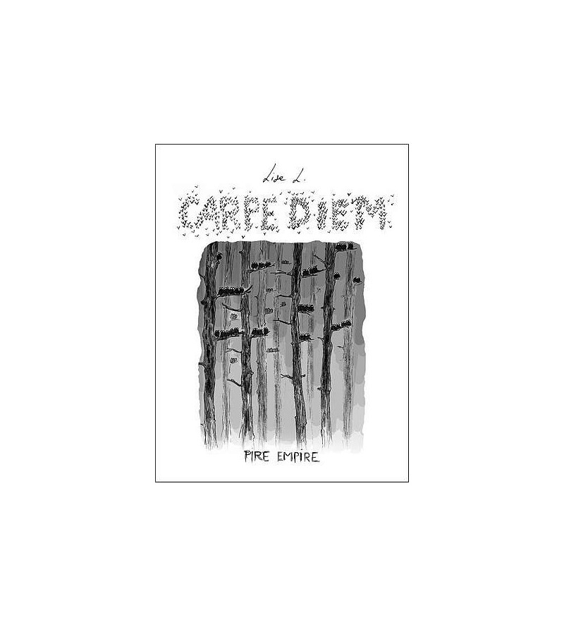 Carpe diem – pire empire