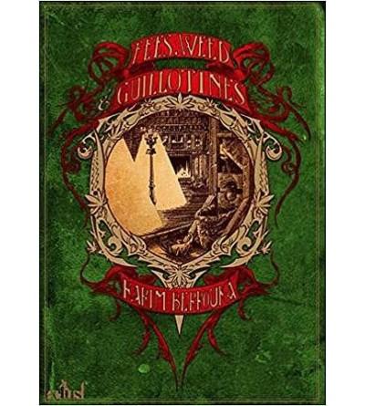 Fées, weed & guillotines (édition reliée)