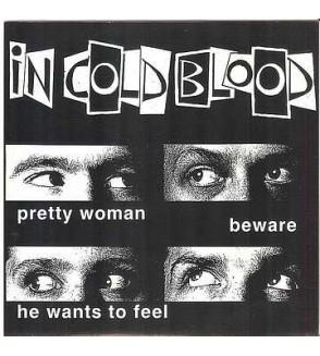 Pretty woman / Beware / He wants to feel (7'' vinyl)