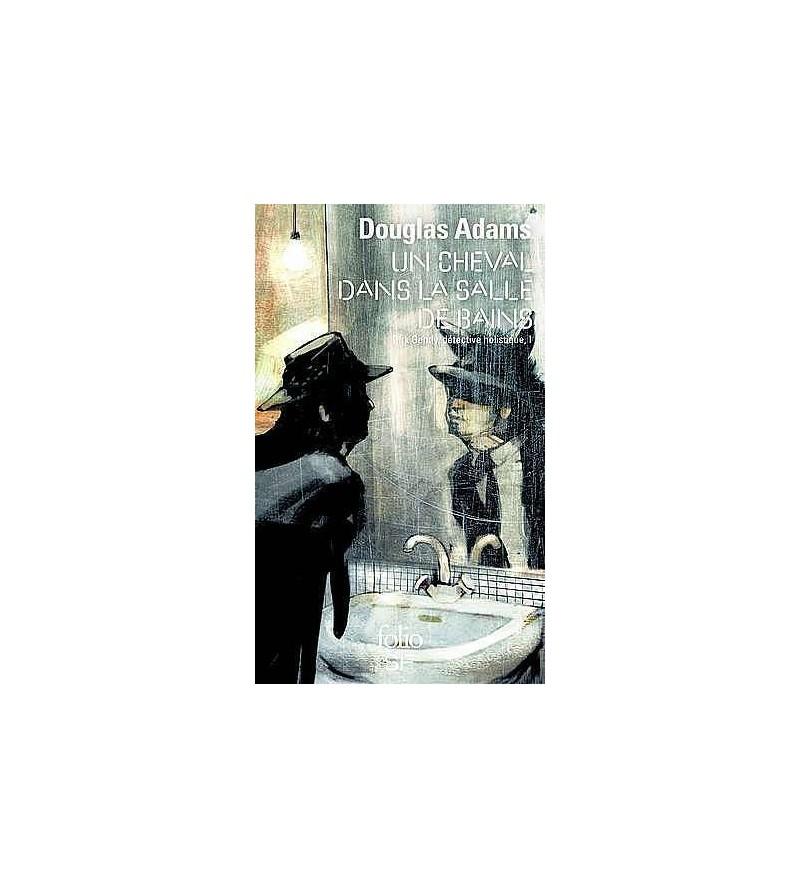 Dirk Gently détective holistique 1 : un cheval dans la salle de bain