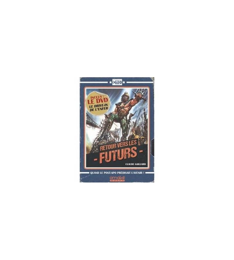 Retour vers les futurs – quand le post-apo prédisait l'avenir ! (livre + DVD)