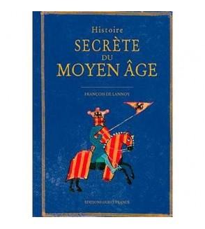 Histoire secrète du Moyen Âge