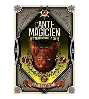 L'anti-magicien 5 : les traîtres de la cour