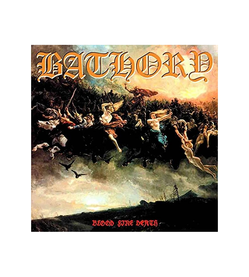 Bathory : Blood fire death...