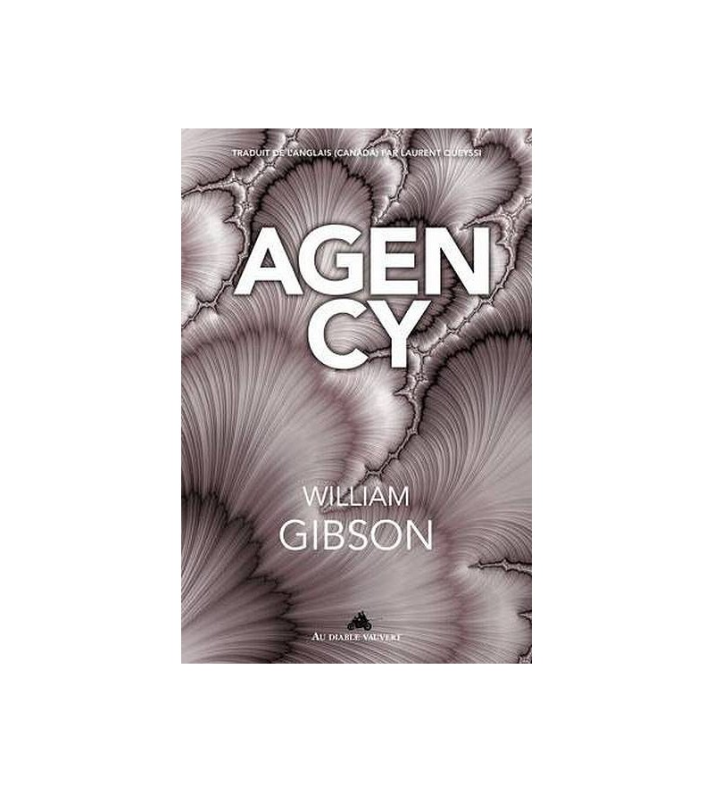 William Gibson : Agency