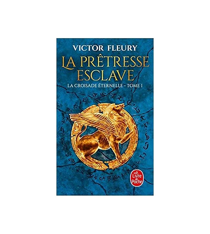 Victor Fleury : La croisade...