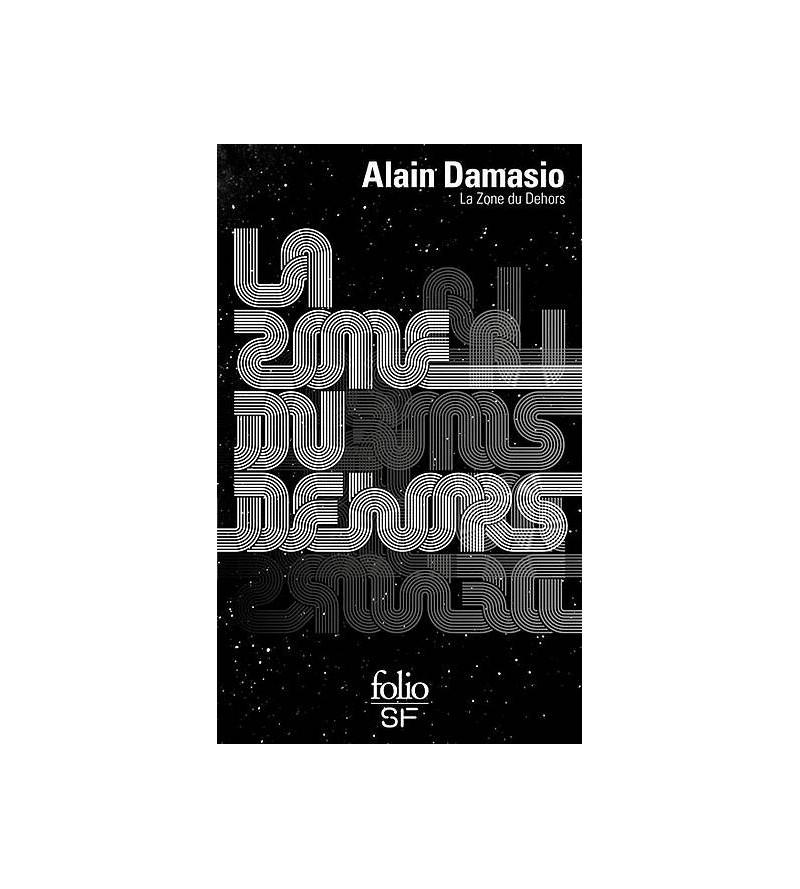 Alain Damasio : La zone du...