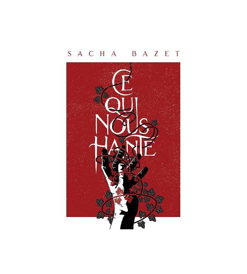 Sacha Bazet : Ce qui nous...