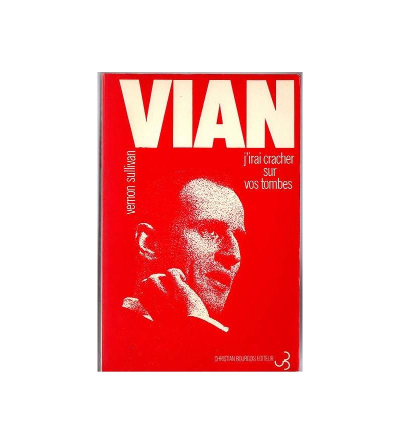 Boris Vian : J'irai cracher...