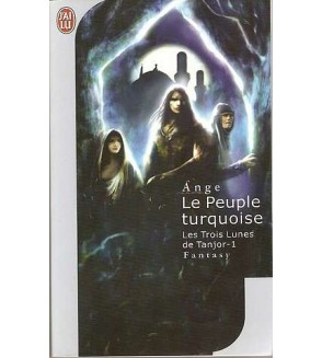Les trois lunes de Tanjor 1, le peuple turquoise