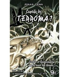 Ténèbres & cie 8, captifs de Terroma